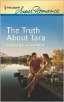 The Truth About Tara - Darlene Gardner