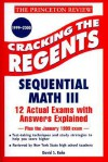 Princeton Review: Cracking the Regents: Sequential Math III, 1999-2000 Edition (Princeton Review Series) - David Kahn