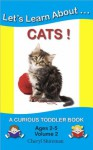 Let's Learn About...Cats! (Curious Toddler Book) - Cheryl Shireman