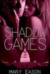 Shadow Games - Mary Eason