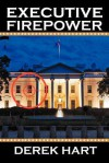 Executive Firepower - Derek Hart