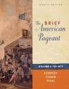The Brief American Pageant: A History of the Republic, Volume I: To 1877 - David M. Kennedy, Lizabeth Cohen, Mel Piehl