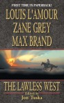 The Lawless West (Western Trio) - Max Brand, Zane Grey, Louis L?Amour