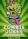 Children's Halloween Books: Zombie Jokes for Kids, Early Readers, Beginning Readers: Funny Zombie Jokes and Halloween Humor for Children (Halloween Jokes for Children) - Uncle Amon