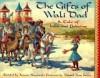 The Gifts of Wali Dad - Aaron Shepard, Daniel San Souci