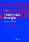 Herzrhythmusstarungen: Diagnostik Und Therapie - Berndt Lüderitz