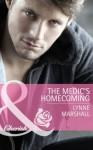 The Medic's Homecoming (Mills & Boon Cherish) - Lynne Marshall