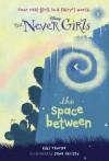 The Space Between (Disney: The Never Girls, #2) - Kiki Thorpe, Jana Christy