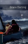 Grace Darling (Oxford Bookworms Library: Stage 2) - Tim Vicary