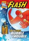 Trickster's Bubble Trouble - Michael Dahl