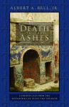 Death in the Ashes: A Fourth Case from the Notebooks of Pliny the Younger - Albert A. Bell Jr.