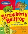 Strawberry Bullfrog: Fun with Compound Words - Laura Hambleton, Sedat Turhan, Sally Hagin