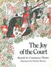 The Joy of the Court - Constance B. Hieatt, Pauline Baynes