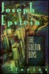 Goldin Boys: Stories - Joseph Epstein