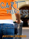 Cart Princess - Kristina Springer
