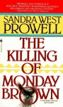 The Killing of Monday Brown - Sandra West Prowell