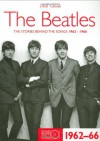 The Beatles 1962-66: The Stories Behind the Songs 1962-1966 - Steve Turner