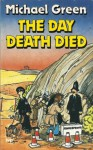 The Day Death Died - Michael Green