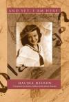 And Yet/ I Am Here - Halina Nelken