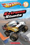 Hot Wheels: Extreme Stunts (Reader #17) - Ace Landers