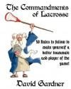 The Commandments of Lacrosse - David Gardner