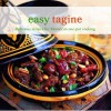 Easy Tagine: Delicious Recipes for Moroccan One Pot Cooking - Ghillie Basan