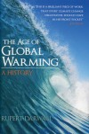 The Age of Global Warming: A History - Rupert Darwall