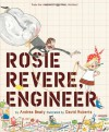 Rosie Revere, Engineer - Andrea Beaty, David Roberts