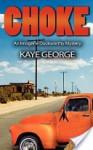 Choke - Kaye George