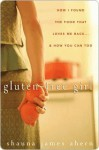 Gluten-Free Girl: How I Found the Food That Loves Me Back...And How You Can Too - Shauna James Ahern