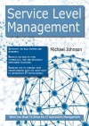 Service Level Management: What You Need to Know for It Operations Management - Michael Johnson