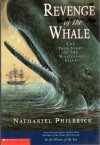 Revenge Of The Whale: The True Story Of The Whaleship Essex, Adapted For Young People From In The Heart Of The Sea - Nathaniel Philbrick