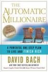 The Automatic Millionaire the Automatic Millionaire the Automatic Millionaire (eBook) - David Bach
