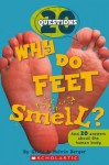 Why Do Feet Smell?: And 20 Answers about the Human Body - Gilda Berger, Melvin A. Berger