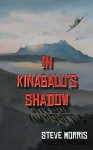 In Kinabalu's Shadow - Steve Morris, Keith McAllister