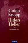 Hitlers Helfer. Täter und Vollstrecker. - Guido Knopp