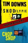 Shoofly Pie & Chop Shop: 2 Bugman Novels in 1 - Tim Downs