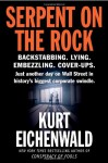 Serpent on the Rock - Kurt Eichenwald