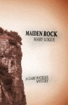 Maiden Rock - Mary Logue