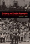 Pistoleros and Popular Movements: The Politics of State Formation in Postrevolutionary Oaxaca - Benjamin T. Smith