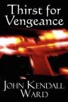 Thirst for Vengeance - John Ward