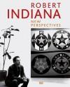 Robert Indiana: New Perspectives - Allison Unruh, Thomas Crow, Robert Storr