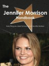 The Jennifer Morrison Handbook - Everything You Need to Know about Jennifer Morrison - Emily Smith