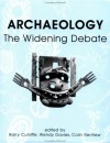 Archaeology: The Widening Debate - Wendy Davies, Barry W. Cunliffe, Colin Renfrew, A. Colin Renfrew