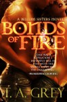 Bonds of Fire - T.A. Grey