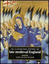 An Illustrated History of Late Medieval England - Chris Given-Wilson