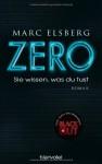 ZERO - Sie wissen, was du tust: Roman - Marc Elsberg