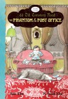 The Phantom of the Post Office - Kate Klise, M. Sarah Klise