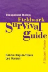 Occupational Therapy Fieldwork Survival Guide: A Student Planner - Bonnie Napier-Tibere, Lee Haroun
