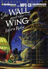 Wall and the Wing, The - Laura Ruby